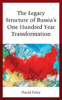 Cover The Legacy Structure of Russia's One Hundred Year Transformation