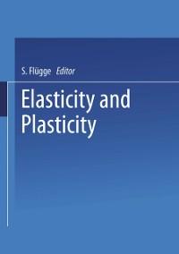 Cover Elasticity and Plasticity / Elastizitat und Plastizitat