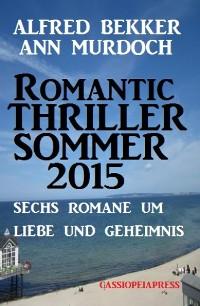 Cover Romantic Thriller Sommer 2015: Sechs Romane um Liebe und Geheimnis