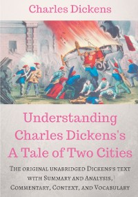 Cover Understanding  Charles Dickens's A Tale of Two Cities : A study guide