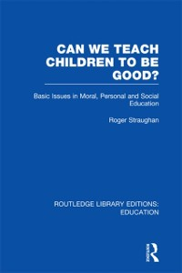 Cover Can We Teach Children to be Good? (RLE Edu K)