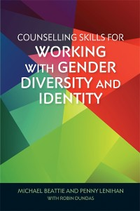 Cover Counselling Skills for Working with Gender Diversity and Identity