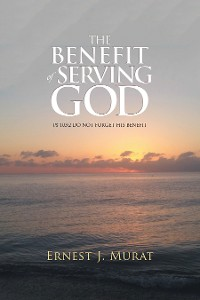Cover The Benefit of Serving God