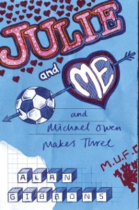Cover Julie and Me and Michael Owen makes Three