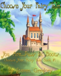 Cover Choose Your Fairy Tale: You Are...Puss in Boots (Choose Your Fairy Tale Book #1)