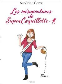 Cover Les mésaventures de SuperCoquillette
