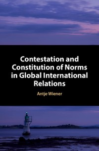 Cover Contestation and Constitution of Norms in Global International Relations