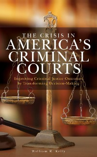 Cover The Crisis in America's Criminal Courts