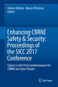 Cover Enhancing CBRNE Safety & Security: Proceedings of the SICC 2017 Conference