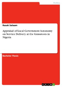 Cover Appraisal of Local Government Autonomy on Service Delivery at the Grassroots in Nigeria