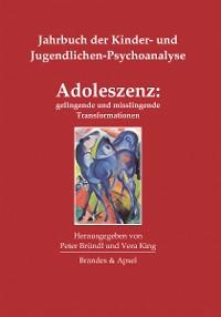 Cover Adoleszenz: gelingende und misslingende Transformationen