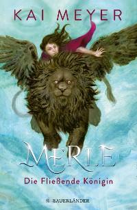 Cover Merle. Die Fließende Königin
