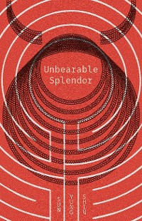 Cover Unbearable Splendor