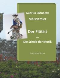Cover Der Flötist oder die Schuld der Musik