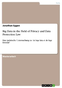 Cover Big Data in the Field of Privacy and Data Protection Law