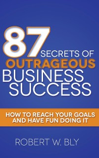 Cover 87 Secrets of Outrageous Business Success
