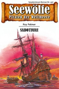 Cover Seewölfe - Piraten der Weltmeere 447