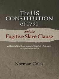 Cover The US Constitution of 1791 and the Fugitive Slave Clause