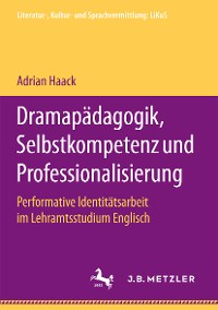 Cover Dramapädagogik, Selbstkompetenz und Professionalisierung