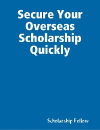 Cover Secure Your Overseas Scholarship Quickly