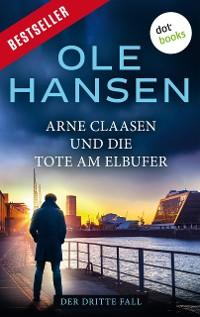 Cover Arne Claasen und die Tote am Elbufer