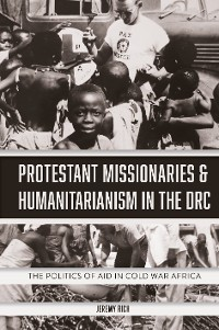 Cover Protestant Missionaries & Humanitarianism in the DRC