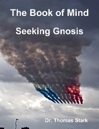 Cover The Book of Mind: Seeking Gnosis