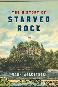 Cover The History of Starved Rock