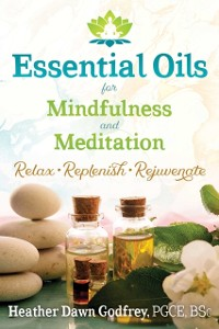 Cover Essential Oils for Mindfulness and Meditation