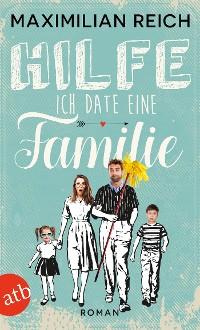 Cover Hilfe, ich date eine Familie!
