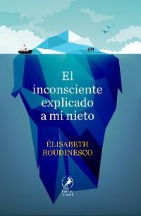Cover El inconsciente explicado a mi nieto