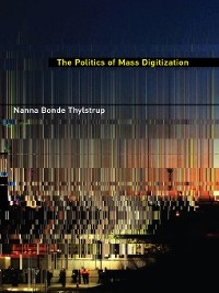 Cover The Politics of Mass Digitization
