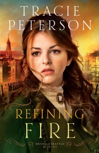 Cover Refining Fire (Brides of Seattle Book #2)