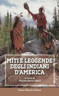Cover Miti e leggende degli Indiani d'America