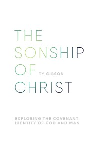 Cover The sonship of Christ