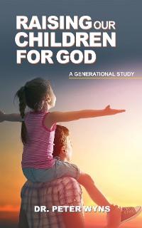 Cover Raising Our Children For God