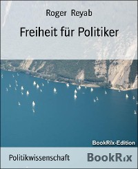 Cover Freiheit für Politiker
