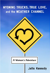 Cover Wyoming Trucks, True Love, and the Weather Channel