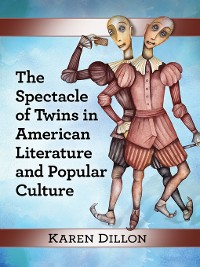 Cover The Spectacle of Twins in American Literature and Popular Culture