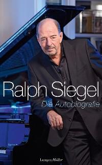 Cover Ralph Siegel - Die Autobiografie