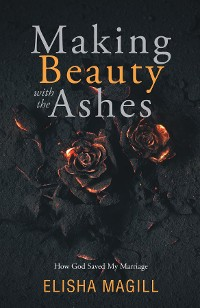 Cover Making Beauty With The Ashes