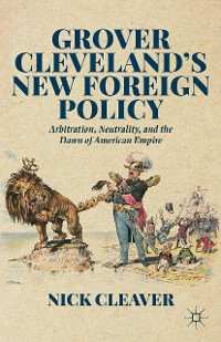 Cover Grover Cleveland's New Foreign Policy