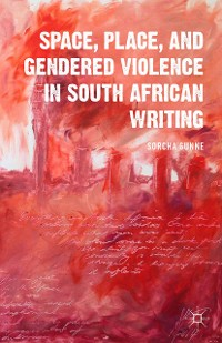 Cover Space, Place, and Gendered Violence in South African Writing