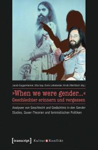 Cover »When we were gender...« - Geschlechter erinnern und vergessen