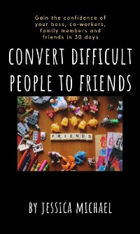 Cover convert difficult people to friends