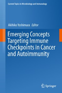 Cover Emerging Concepts Targeting Immune Checkpoints in Cancer and Autoimmunity