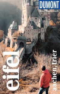 Cover DuMont Reise-Taschenbuch Reiseführer Eifel, Aachen, Trier
