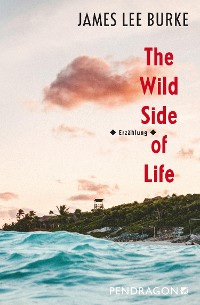 Cover The Wild Side of Life