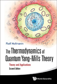 Cover Thermodynamics Of Quantum Yang-mills Theory, The: Theory And Applications (Second Edition)