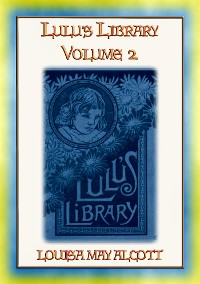 Cover LULUs LIBRARY VOL II - 12 Childrens stories by Loiusa May Alcott